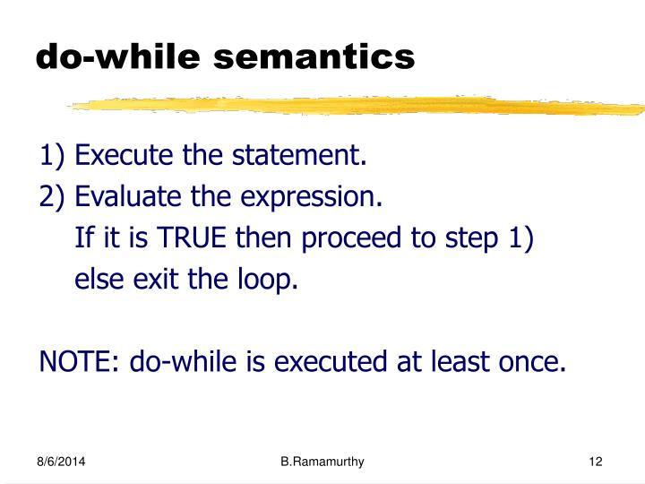 do-while semantics