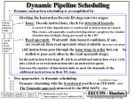 dynamic pipeline scheduling