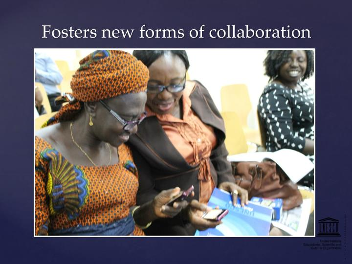 Fosters new forms of collaboration