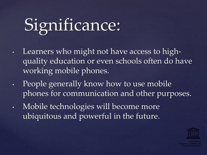 Learners who might not have access to high-quality education or even schools often do have working mobile phones.