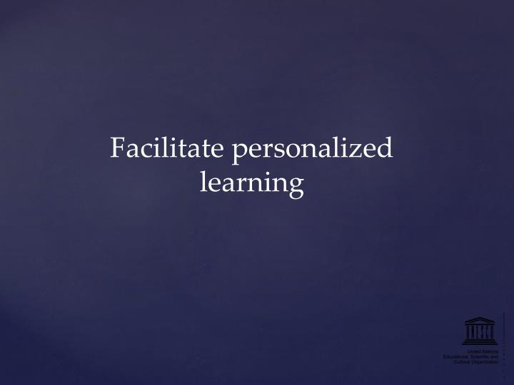 Facilitate personalized