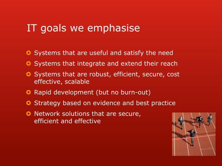 IT goals we emphasise