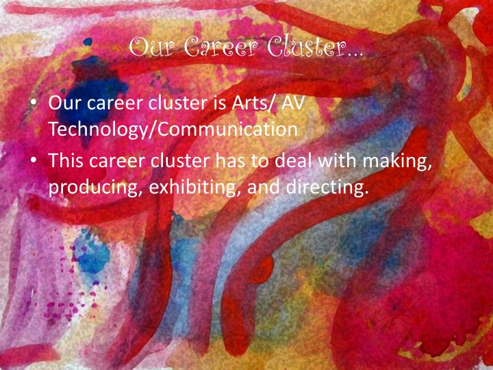 Our Career Cluster…