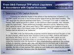 from o g farmout tpp which liquidates in accordance with capital accounts