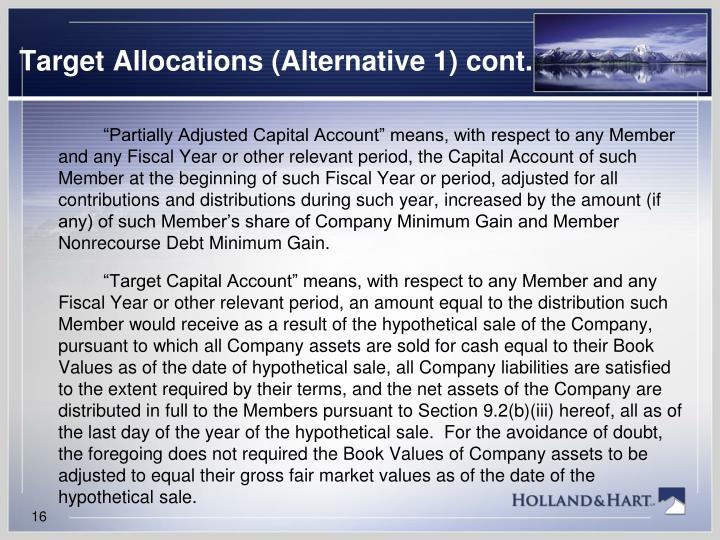 Target Allocations (Alternative 1) cont.