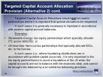 targeted capital account allocation provision alternative 2 cont