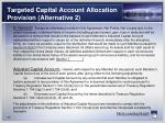 targeted capital account allocation provision alternative 2