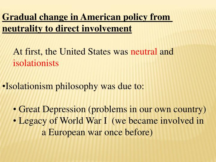 Gradual change in American policy from