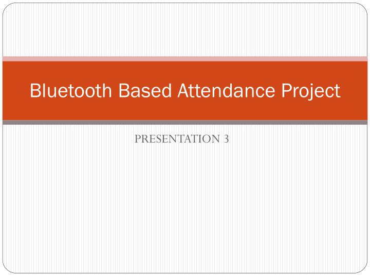 Bluetooth Based Attendance Project