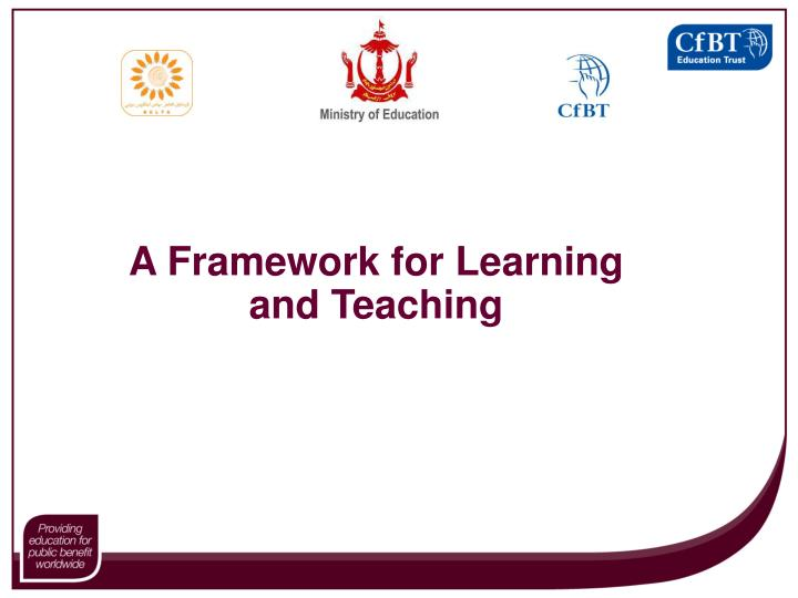 A Framework for Learning and Teaching