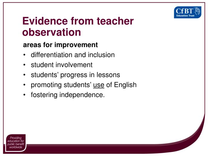 Evidence from teacher observation