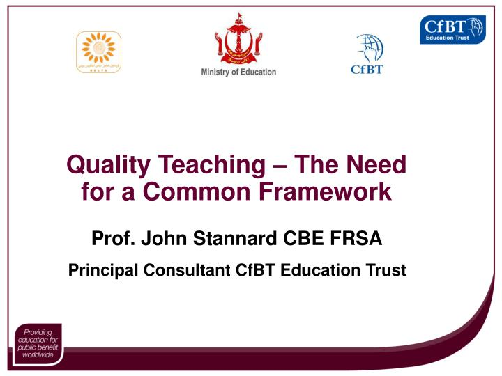 Quality teaching the need for a common framework