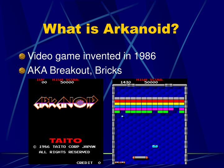 What is Arkanoid?