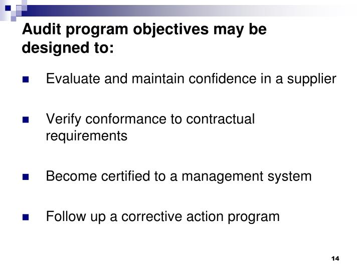 Audit program objectives may be designed to: