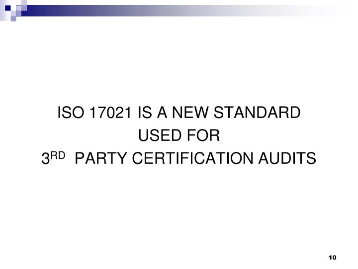 ISO 17021 IS A NEW STANDARD