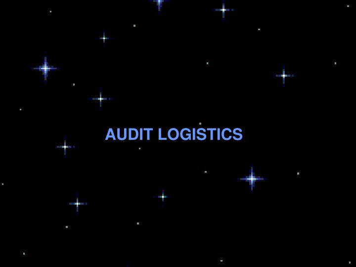 AUDIT LOGISTICS