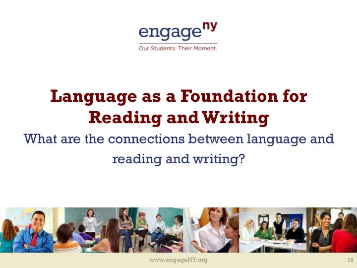 Language as a Foundation for Reading and Writing