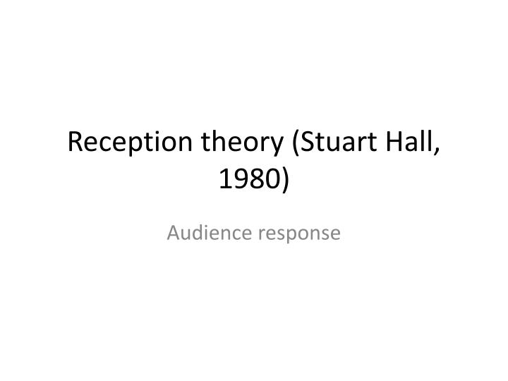 Reception theory stuart hall 1980
