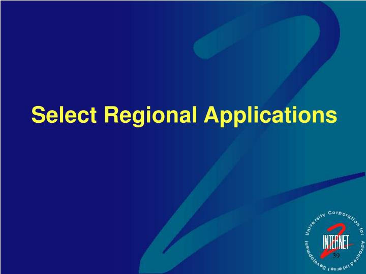 Select Regional Applications