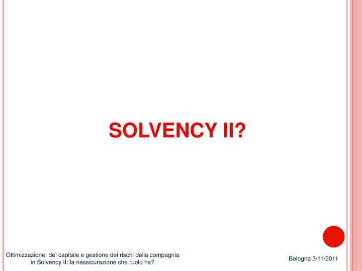 SOLVENCY II?