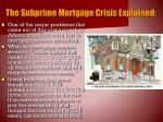 the subprime mortgage crisis explained1