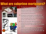 what are subprime mortgages