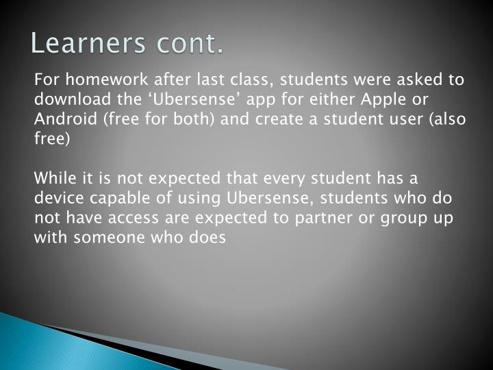 Learners cont.