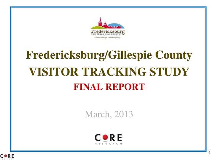 Fredericksburg gillespie county visitor tracking study final report march 2013