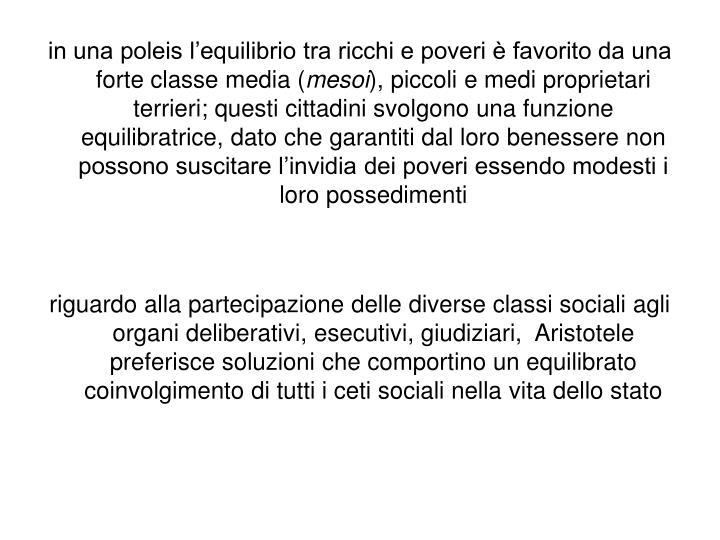 in una poleis l'equilibrio tra ricchi e poveri è favorito da una forte classe media (