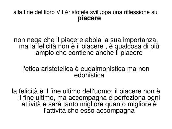 alla fine del libro VII Aristotele sviluppa una riflessione sul