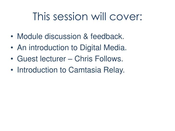 This session will cover: