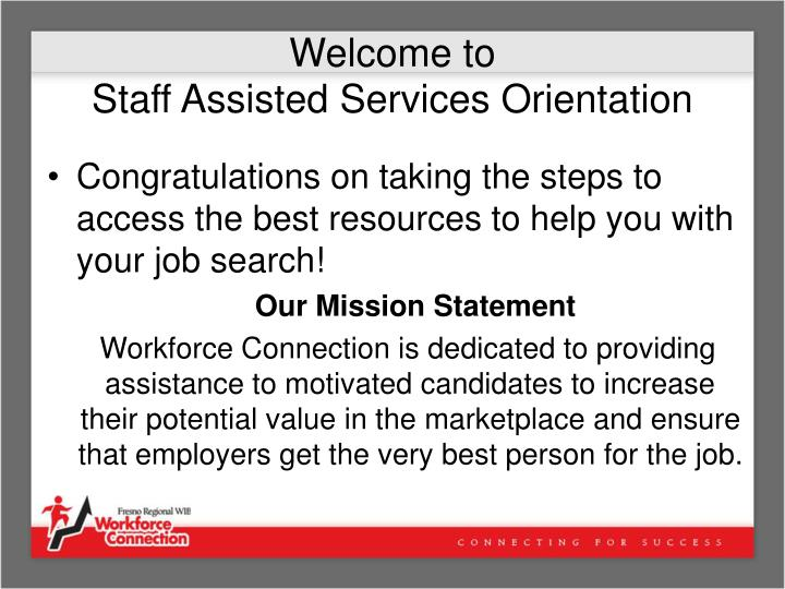 Welcome to staff assisted services orientation