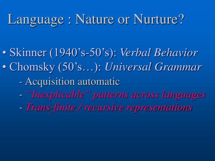 Language : Nature or Nurture?