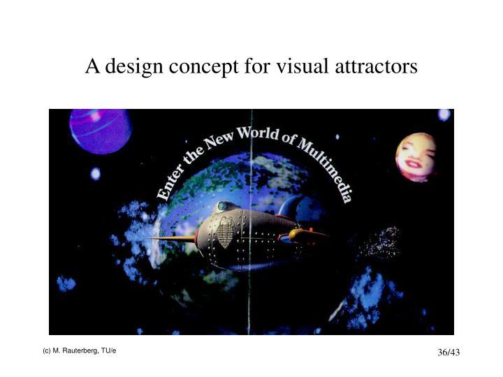 A design concept for visual attractors