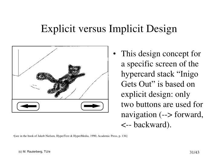 Explicit versus Implicit Design