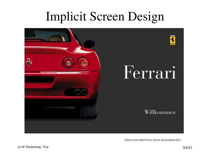 Implicit Screen Design