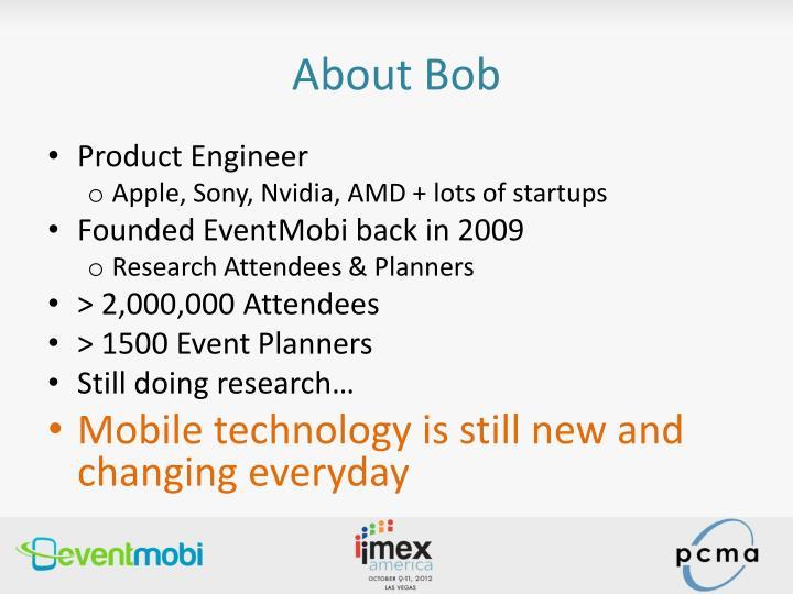 About Bob