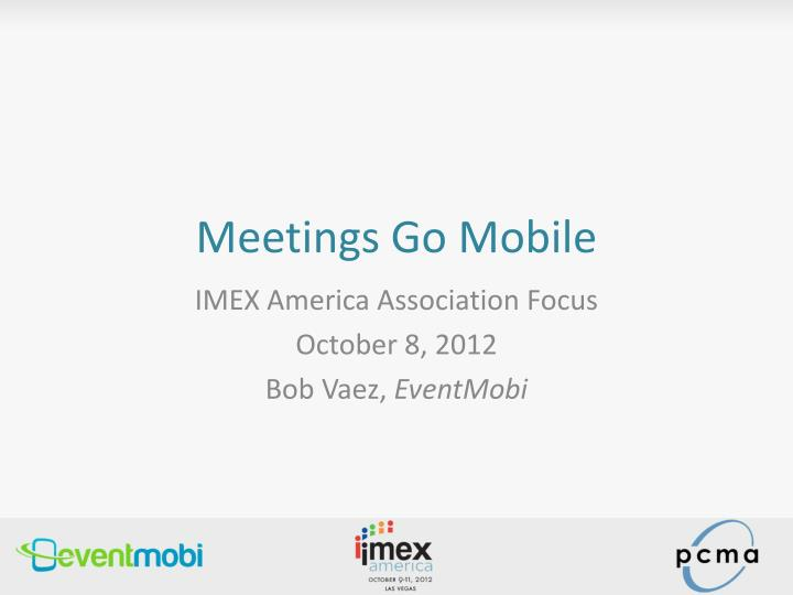 Meetings go mobile