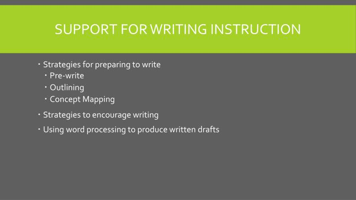 Support for writing instruction