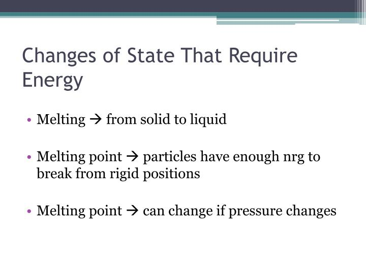 Changes of State That Require Energy