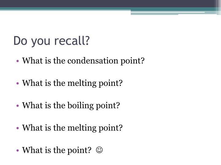 Do you recall?