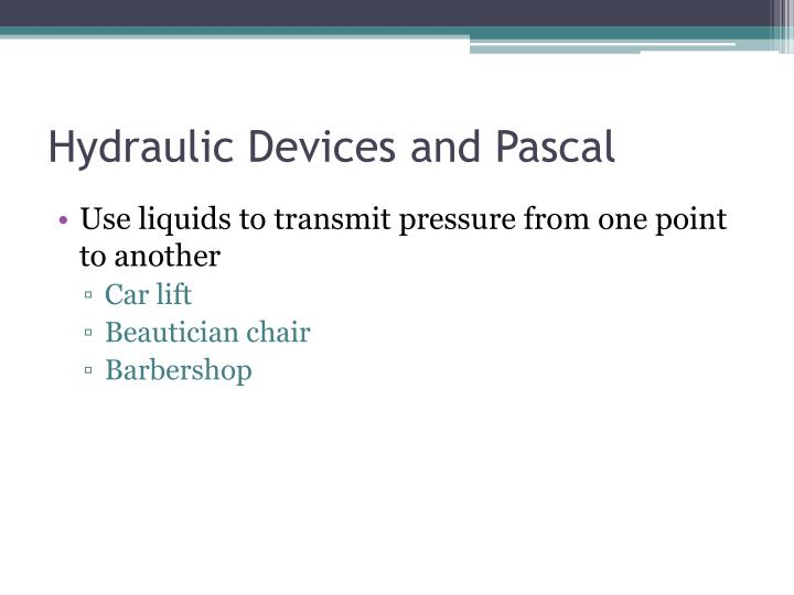 Hydraulic Devices and Pascal