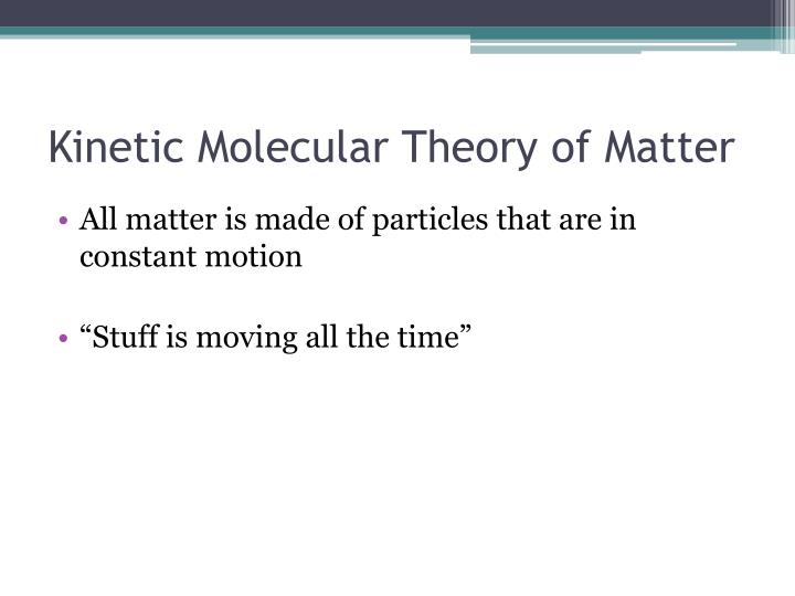 Kinetic Molecular Theory of Matter