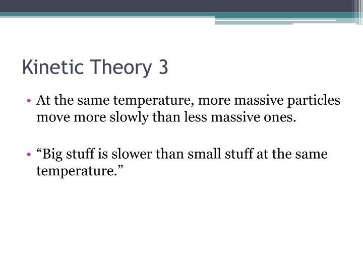 Kinetic Theory 3
