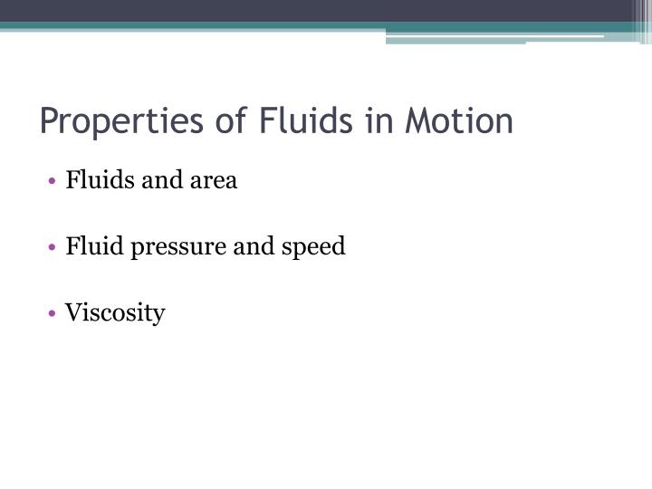 Properties of Fluids in Motion