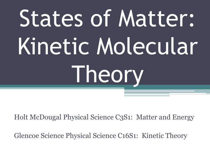 States of Matter:  Kinetic Molecular Theory