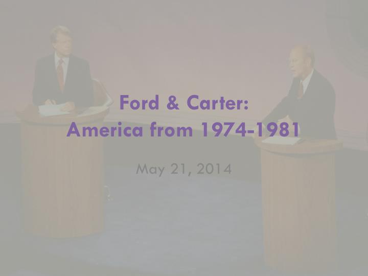 Ford carter america from 1974 1981
