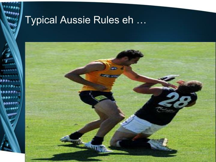 Typical Aussie Rules eh …