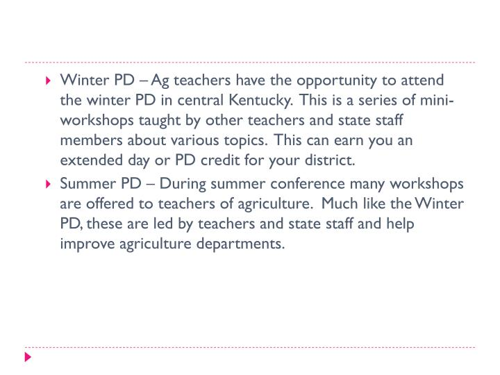 Winter PD – Ag teachers have the opportunity to attend the winter PD in central Kentucky.  This is a series of mini-workshops taught by other teachers and state staff members about various topics.  This can earn you an extended day or PD credit for your district.