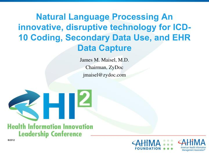 Natural Language Processing An innovative, disruptive technology for ICD-10 Coding, Secondary Data U...